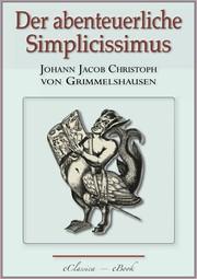 Der abenteuerliche Simplicissimus - Vollständig überarbeitete, mit Texterklärungen versehene Ausgabe