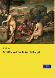 Schiller und die Brüder Schlegel