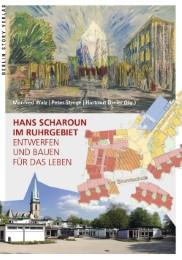 Hans Scharoun im Ruhrgebiet