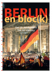 Berlin en bloc(k) - Das 20. Jahrhundert