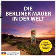 Die Berliner Mauer in der Welt