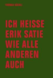 Ich heiße Erik Satie wie alle anderen auch
