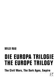 DIE EUROPA TRILOGIE/THE EUROPE TRILOGY