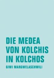 Die Medea von Kolchis in Kolchos