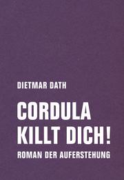 Cordula killt dich! oder Wir sind doch nicht die Nemesis von jedem Pfeifenheini