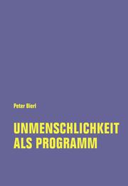 Unmenschlichkeit als Programm