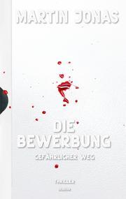 Die Bewerbung - Gefährlicher Weg - Thriller (Luke Steiner Reihe - Band 2)