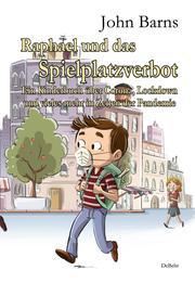 Raphael und das Spielplatzverbot - Ein Kinderbuch über Corona, Lockdown und vieles mehr in Zeiten der Pandemie