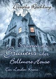 Schatten des Grauens über Bellmore House - Ein London-Krimi