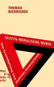 Geistig-moralische Wende - Die Erschöpfung des deutschen Konservatismus