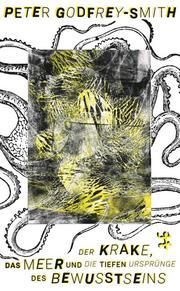 Der Krake, das Meer und die tiefen Ursprünge des Bewusstseins - Cover