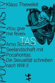 'You give me fever'. Arno Schmidt - Seelandschaft mit Pocahontas