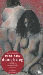 erst sex dann krieg/erst krieg dann sex
