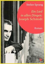 Ein Lied in allen Dingen - Joseph Schmidt