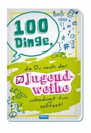 100 Dinge zur Jugendweihe