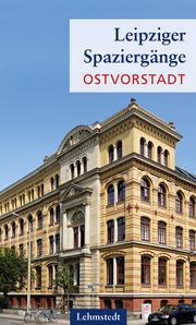 Leipziger Spaziergänge: Ostvorstadt