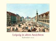 Leipzig in alten Ansichten 2021