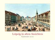 Leipzig in alten Ansichten 2022