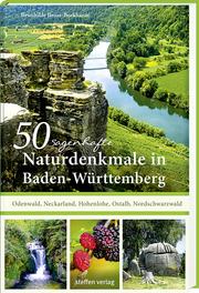50 sagenhafte Naturdenkmale in Baden-Württemberg