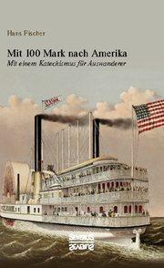 Mit 100 Mark nach Amerika - Cover