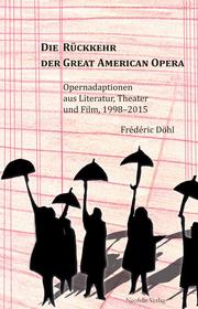 Die Rückkehr der Great American Opera