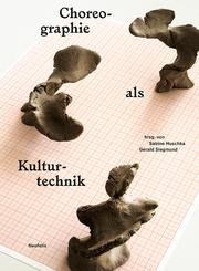 Choreographie als Kulturtechnik