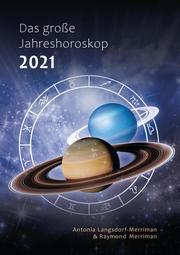 Das große Jahreshoroskop 2021