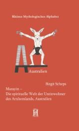 Marayin - Die spirituelle Welt der Ureinwohner des Arnhemlands, Australien