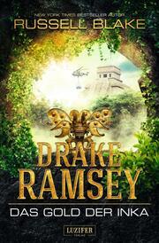 Drake Ramsey - Das Gold der Inka