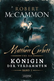 Matthew Corbett und die Königin der Verdammten 1