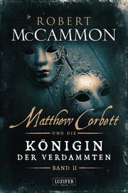 Matthew Corbett und die Königin der Verdammten 2
