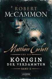 MATTHEW CORBETT und die Königin der Verdammten (Band 2)
