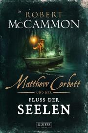 Matthew Corbett und der Fluss der Seelen