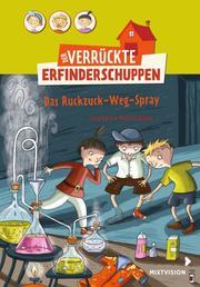 Der verrückte Erfinderschuppen - Das Ruckzuck-Weg-Spray - Cover