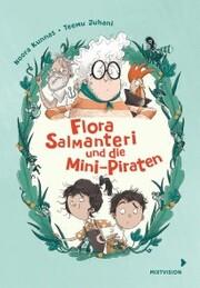 Flora Salmanteri und die Minipiraten Band 1