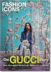 Fashion Icons - Die GUCCI Story