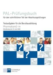 Pharmakant/-in - PAL-Prüfungsbuch für den schriftlichen Teil der Abschlussprüfungen