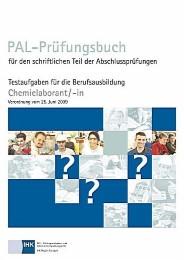 Chemielaborant/-in - PAL-Prüfungsbuch für den schriftlichen Teil der Abschlussprüfungen