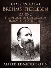Brehms Tierleben. Band 2: Neuweltsaffen - Krallenaffen - Halbaffen. Flattertiere
