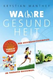 Wa(h)re Gesundheit