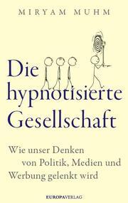 Die hypnotisierte Gesellschaft