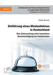 Einführung eines Mindestlohnes in Deutschland. Eine Untersuchung unter besonderer Berücksichtigung der Hotelbranche