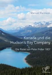 Kanada und die Hudson's Bay Company: Die Reise von Peter Fidler 1807 - Cover