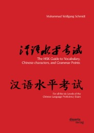 The HSK Guide to Vocabulary, Chinese characters, and Grammar Points: For all the six Levels of the Chinese Language Proficiency Exam