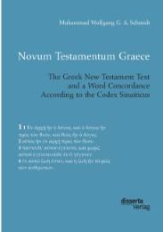 Novum Testamentum Graece. The Greek New Testament Text and a Word Concordance According to the Codex Sinaiticus