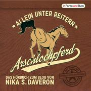 Arschlochpferd - Allein unter Reitern
