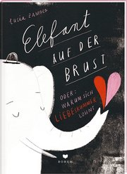 ELEFANT AUF DER BRUST oder: Warum sich Liebeskummer lohnt - Cover
