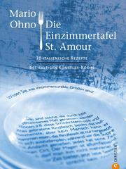 Kochbuch: Mario Ohno - Die Einzimmertafel St. Amour