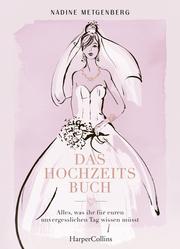 Das Hochzeitsbuch - Alles, was ihr für euren unvergesslichen Tag wissen müsst
