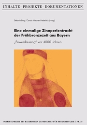 Eine einmalige Zinnperlentracht der Frühbronzezeit aus Bayern